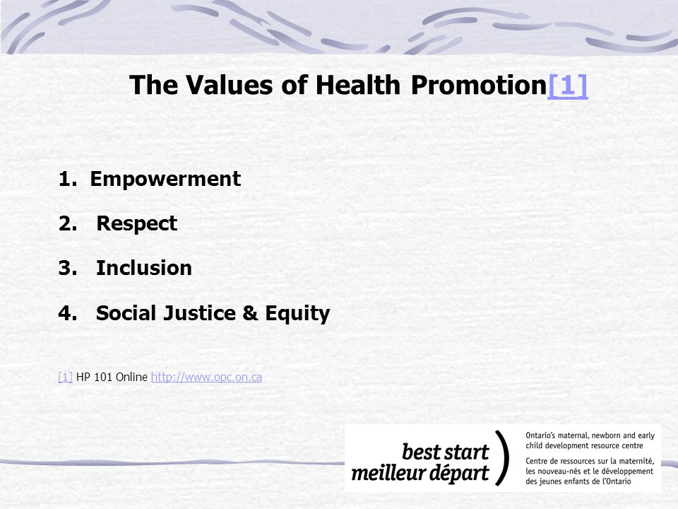The Values of Health Promotion[1][1] 1. Empowerment 2.