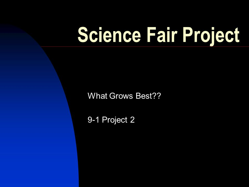 Science Fair Project What Grows Best 9-1 Project 2