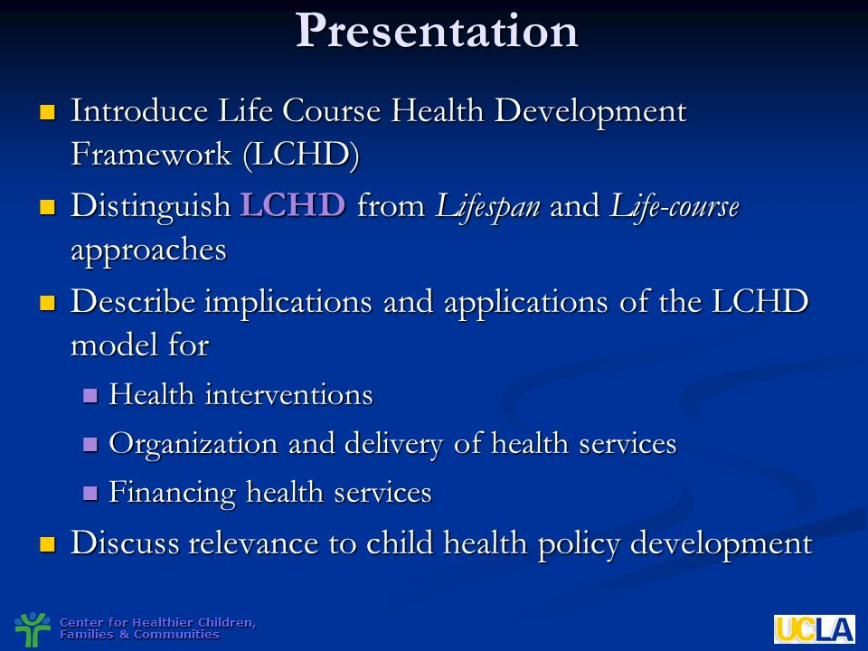 Center for Healthier Children, Families & Communities What does LCHD New Synthesis Provide to the Discourse on Health System Reform .