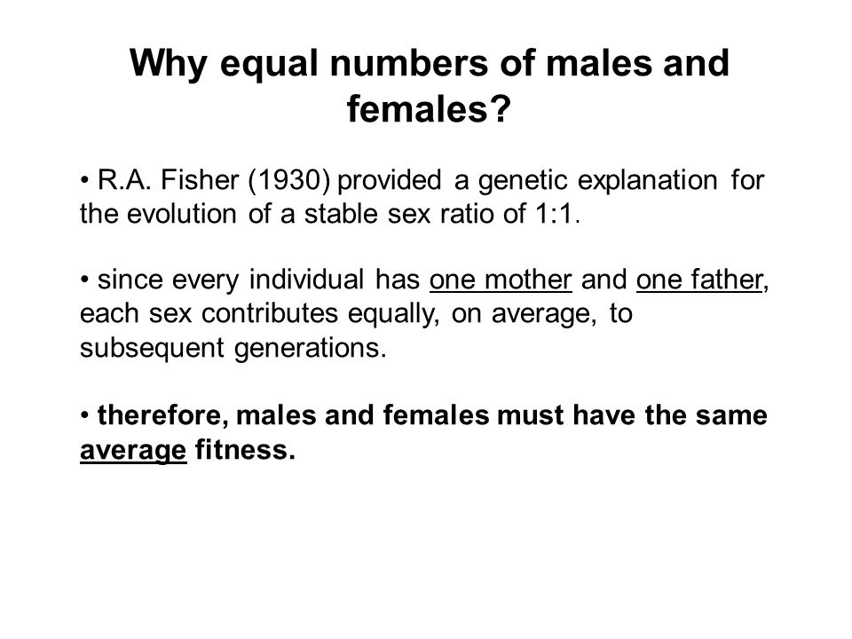 Why equal numbers of males and females.R.A.