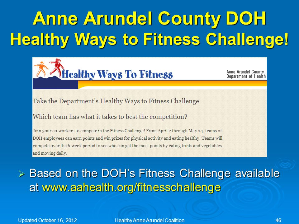  Based on the DOH's Fitness Challenge available at www.aahealth.org/fitnesschallenge Anne Arundel County DOH Healthy Ways to Fitness Challenge.
