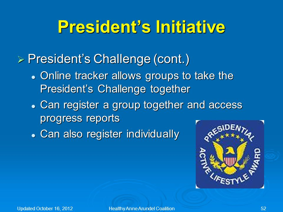  President's Challenge (cont.) Online tracker allows groups to take the President's Challenge together Online tracker allows groups to take the Presi