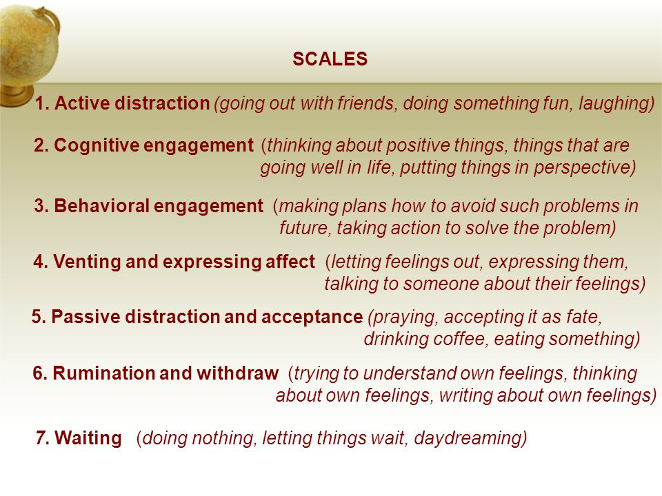 SCALES 1. Active distraction (going out with friends, doing something fun, laughing) 7.