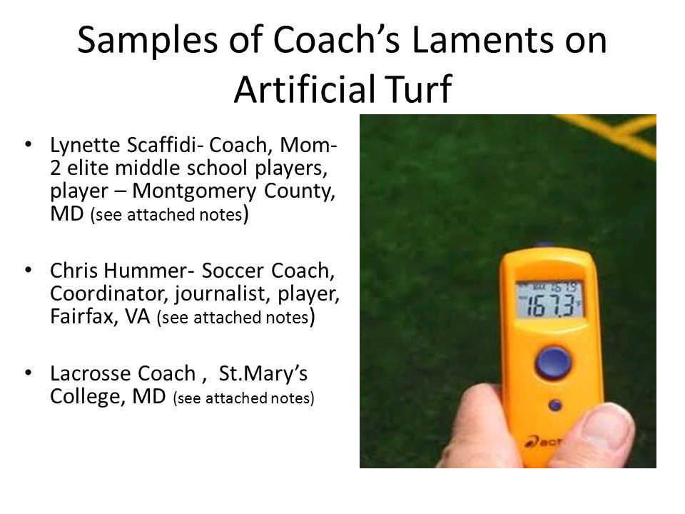 Samples of Coach's Laments on Artificial Turf Lynette Scaffidi- Coach, Mom- 2 elite middle school players, player – Montgomery County, MD (see attache