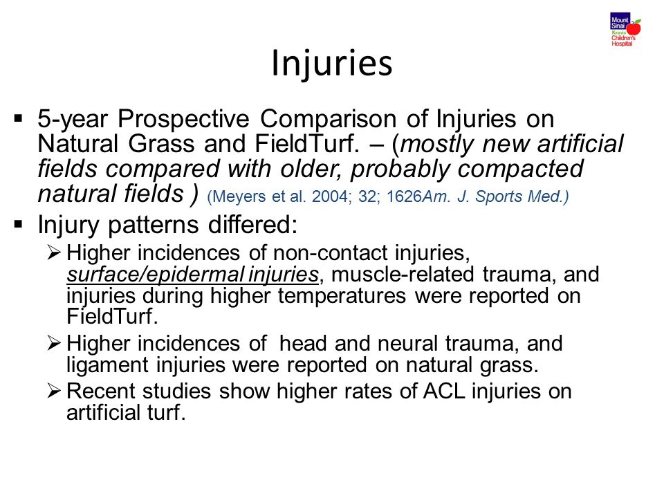 Injuries  5-year Prospective Comparison of Injuries on Natural Grass and FieldTurf. – (mostly new artificial fields compared with older, probably com