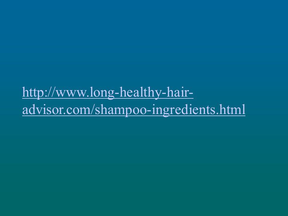 http://www.long-healthy-hair- advisor.com/shampoo-ingredients.html
