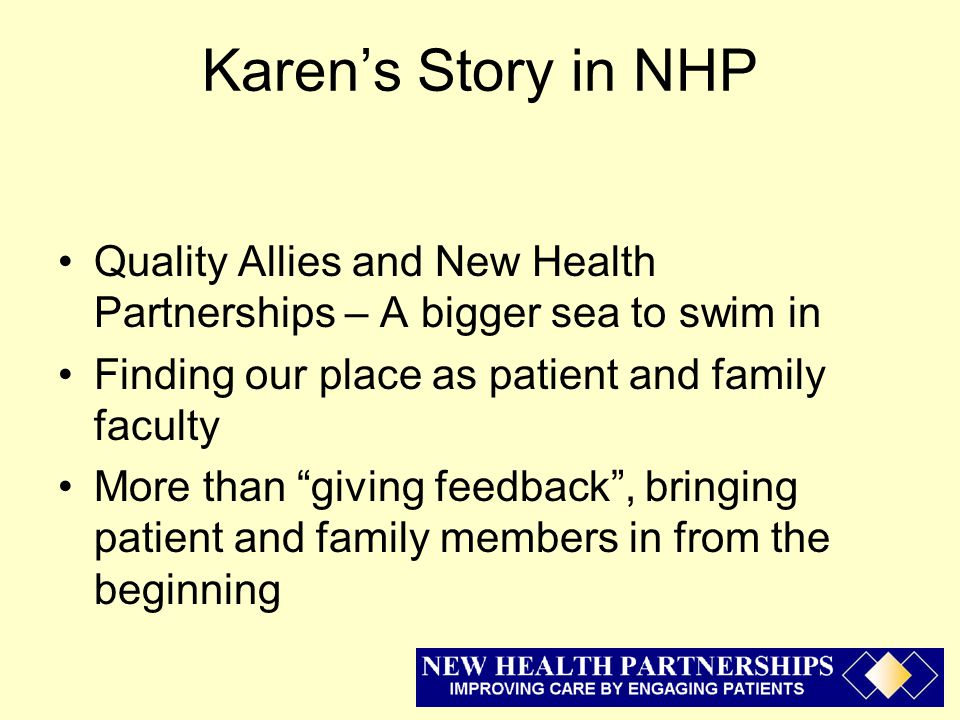 Participation at all levels Patient and family participation on the National Advisory Committee.