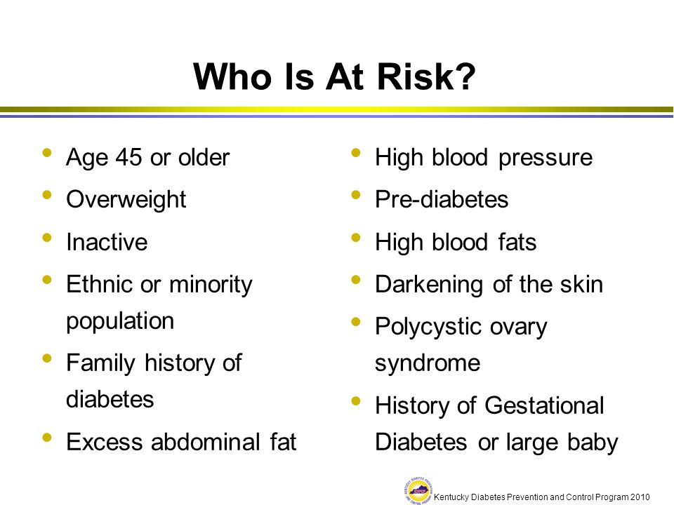 Kentucky Diabetes Prevention and Control Program 2008 6 Could You be at Risk for Diabetes.