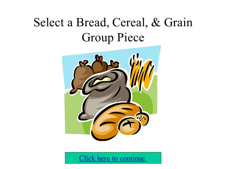 Select a Meat Group Piece Click here to continue.