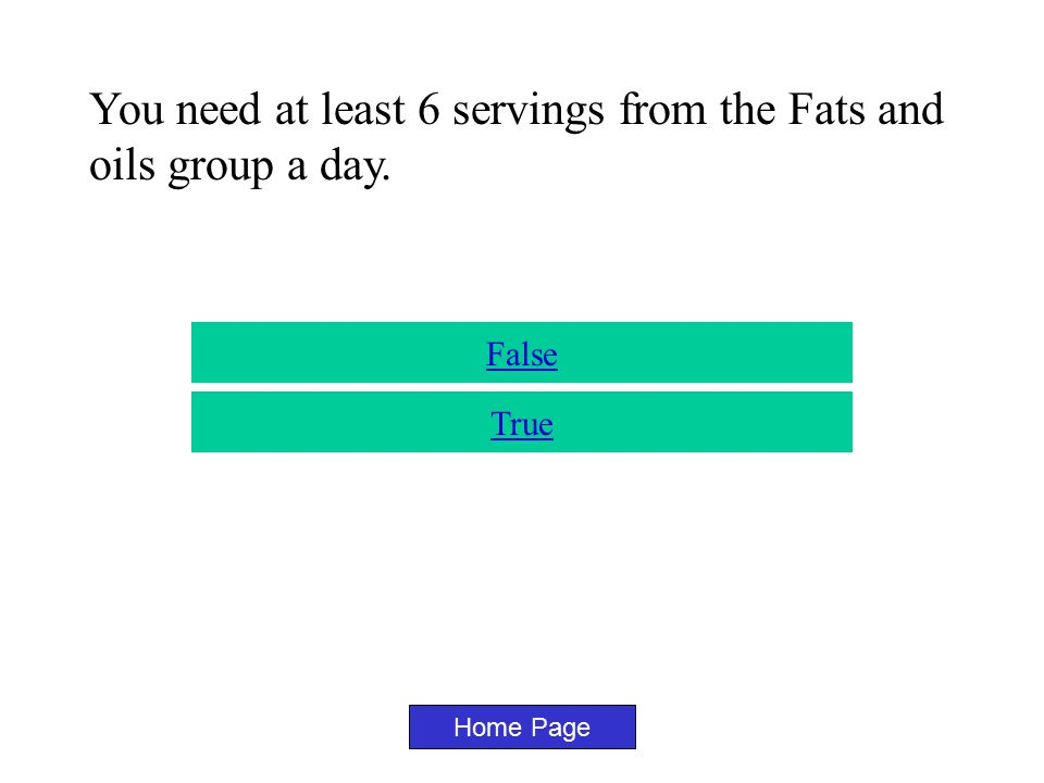 You need at least 6 servings from the Milk group a day. Home Page False True