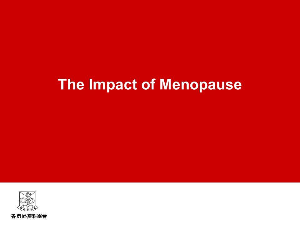香港婦產科學會 The Impact of Menopause