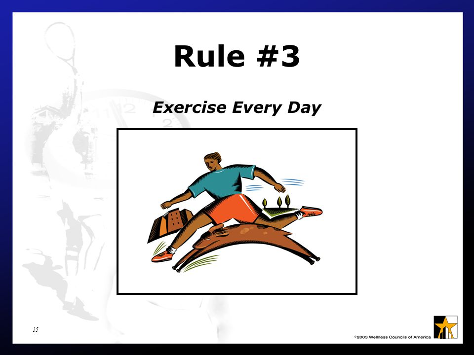 15 Rule #3 Exercise Every Day