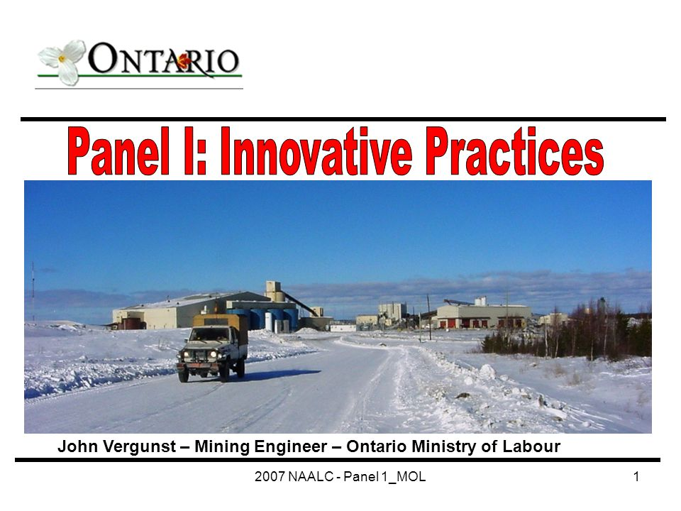 2007 NAALC - Panel 1_MOL1 John Vergunst – Mining Engineer – Ontario Ministry of Labour