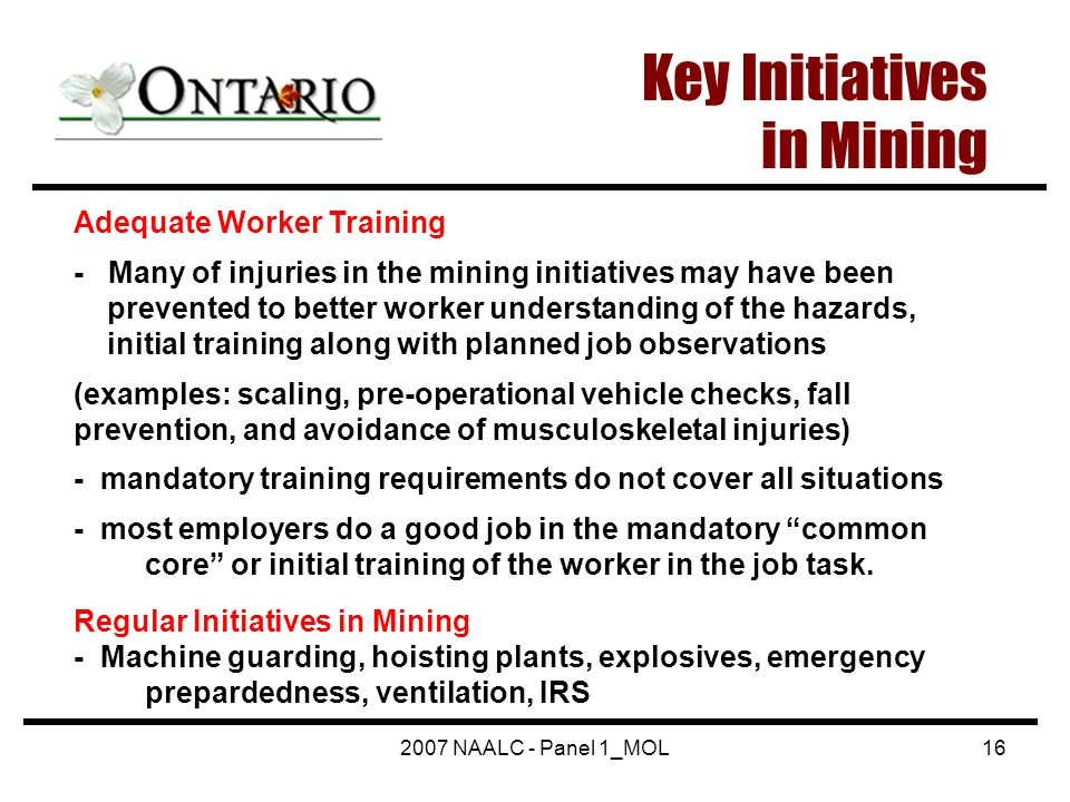 2007 NAALC - Panel 1_MOL16 Key Initiatives in Mining Adequate Worker Training - Many of injuries in the mining initiatives may have been prevented to
