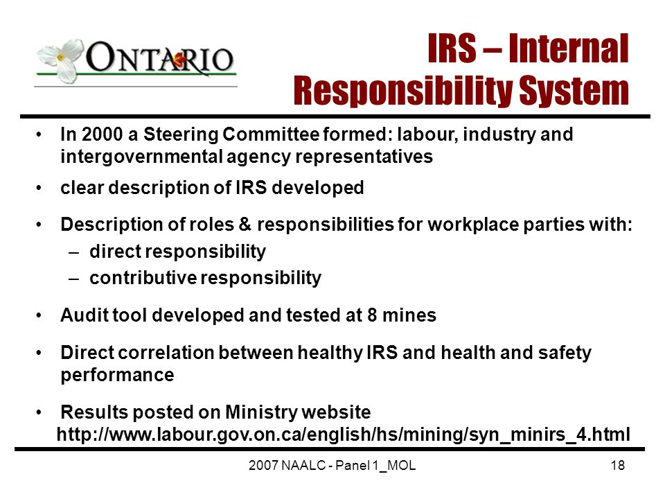 2007 NAALC - Panel 1_MOL18 IRS – Internal Responsibility System In 2000 a Steering Committee formed: labour, industry and intergovernmental agency rep