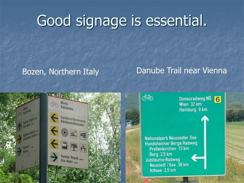 Good signage is essential. Bozen, Northern Italy Danube Trail near Vienna