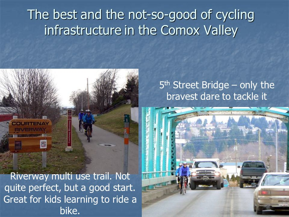 The best and the not-so-good of cycling infrastructure in the Comox Valley Riverway multi use trail. Not quite perfect, but a good start. Great for ki