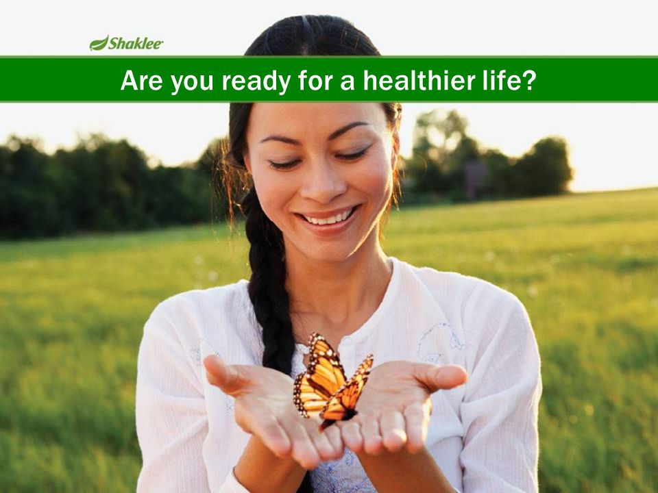 Are you ready for a healthier life?