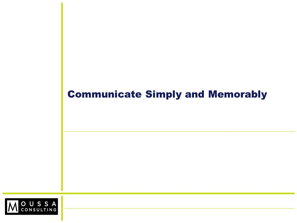 Communicate Simply and Memorably