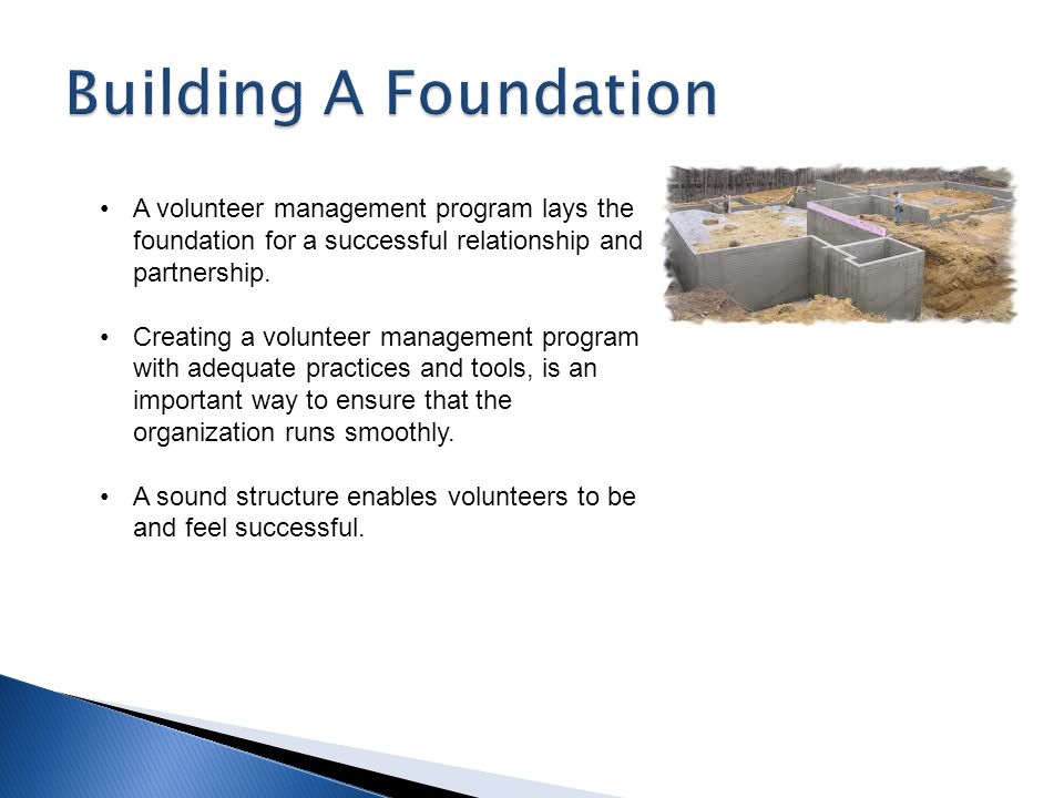 A volunteer management program lays the foundation for a successful relationship and partnership.