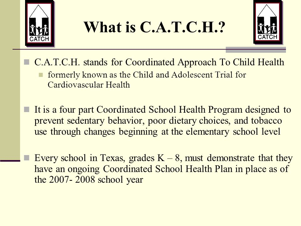 What is C.A.T.C.H..C.A.T.C.H.