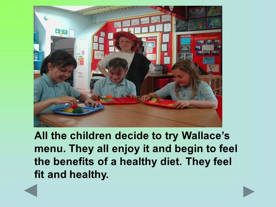 Finally Wallace has a new menu for the children to try.