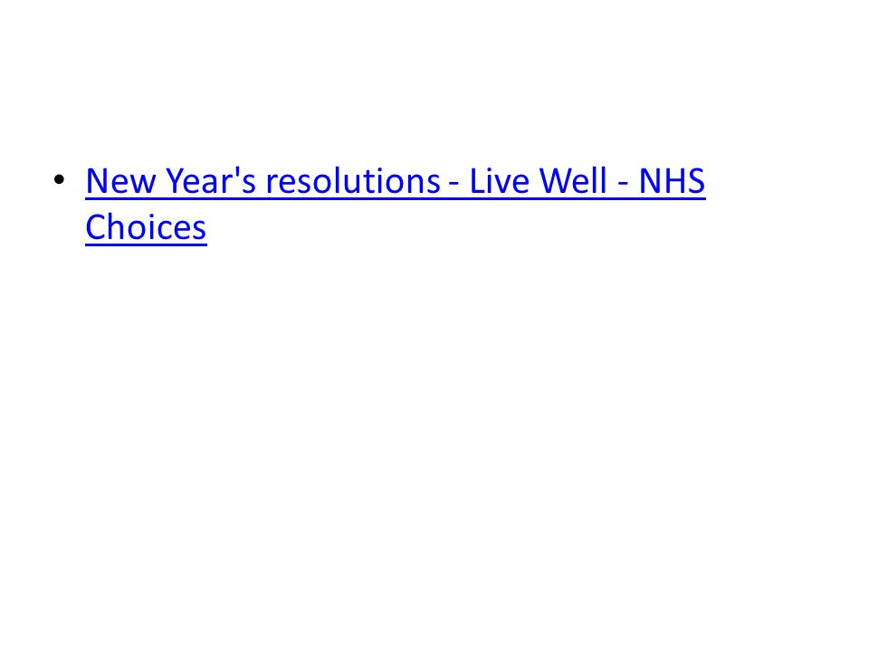 New Year s resolutions - Live Well - NHS Choices New Year s resolutions - Live Well - NHS Choices