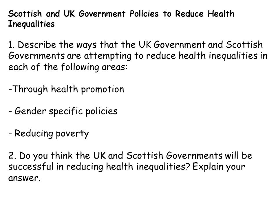 Scottish and UK Government Policies to Reduce Health Inequalities 1.