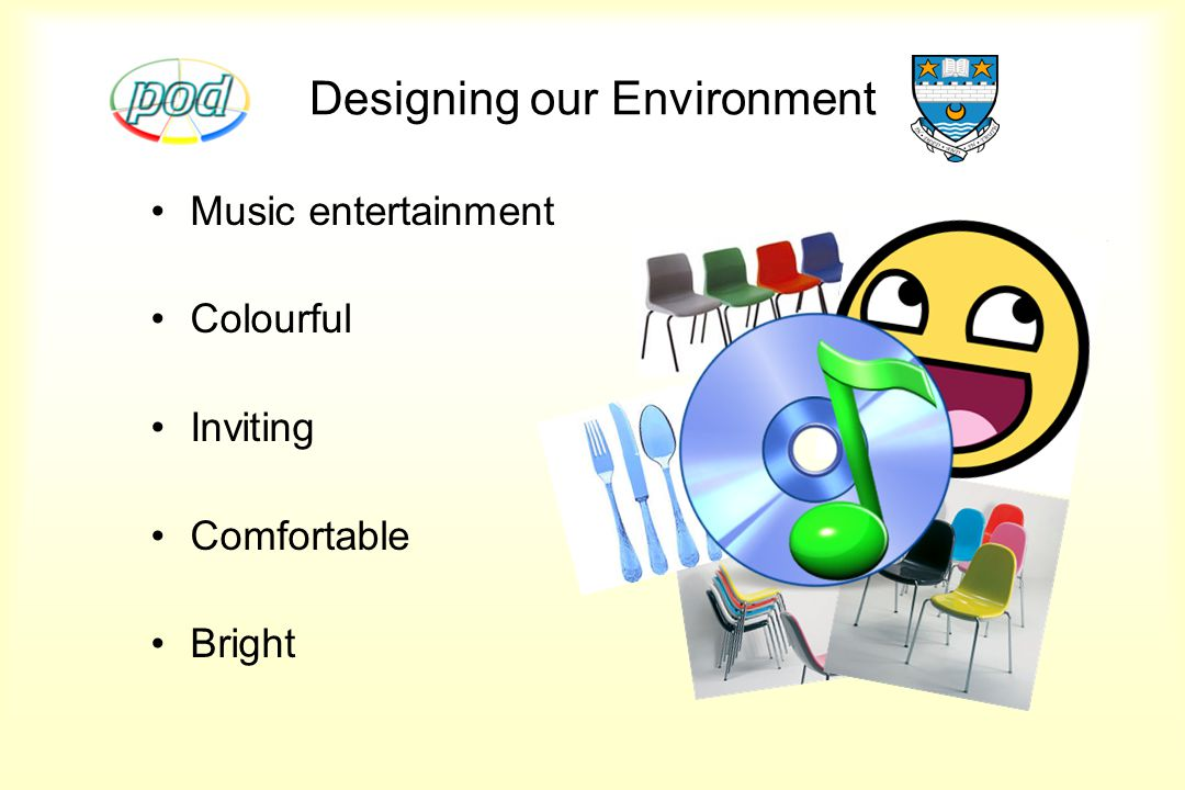 Designing our Environment Music entertainment Colourful Inviting Comfortable Bright