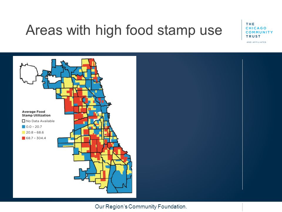 Our Region's Community Foundation. Areas with high food stamp use