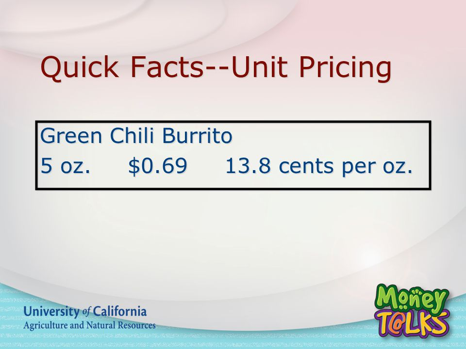 Quick Facts--Unit Pricing Green Chili Burrito 5 oz.
