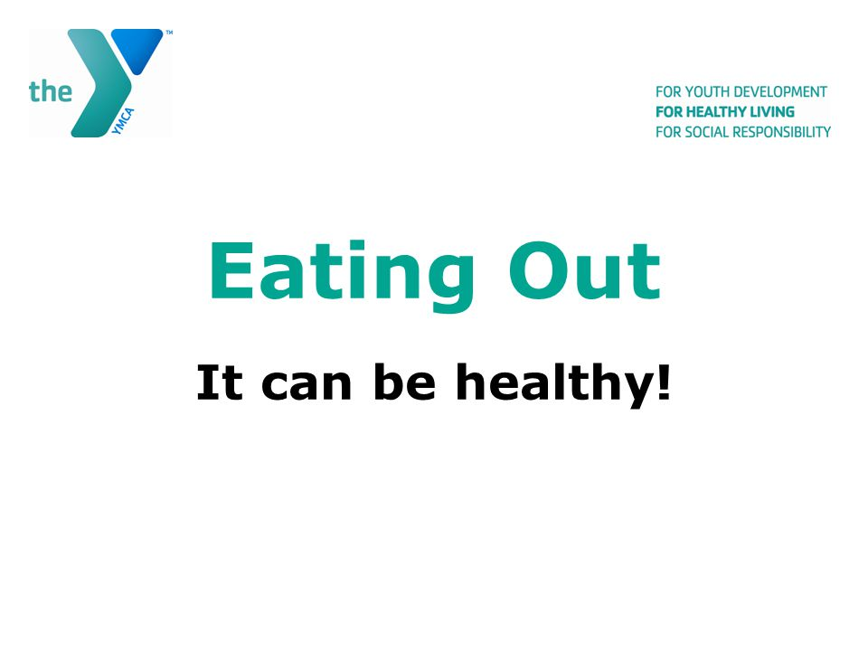 ASK ??.Take time to read menu. Many identify healthy options.
