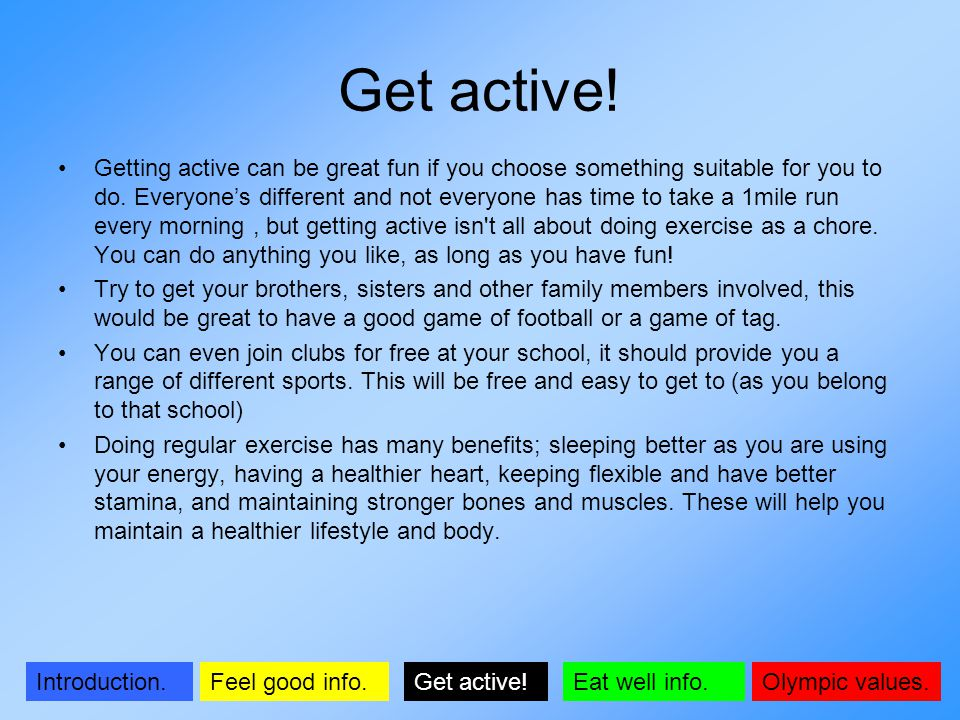 Olympic values.Introduction.Get active!Feel good info.Eat well info.