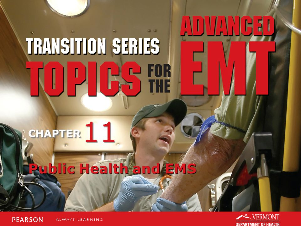 TRANSITION SERIES Topics for the Advanced EMT CHAPTER Public Health and EMS 11