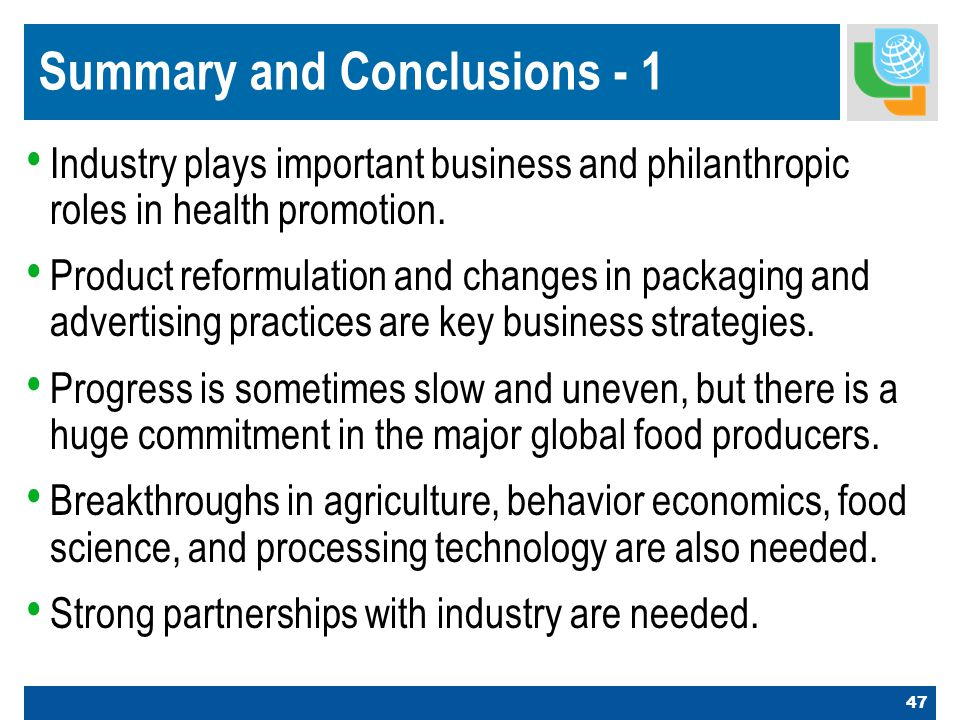 47 Summary and Conclusions - 1 Industry plays important business and philanthropic roles in health promotion.