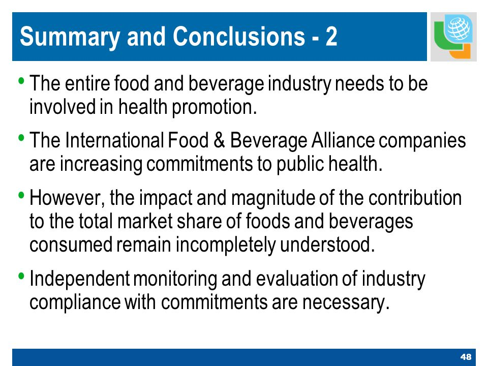 48 Summary and Conclusions - 2 The entire food and beverage industry needs to be involved in health promotion.