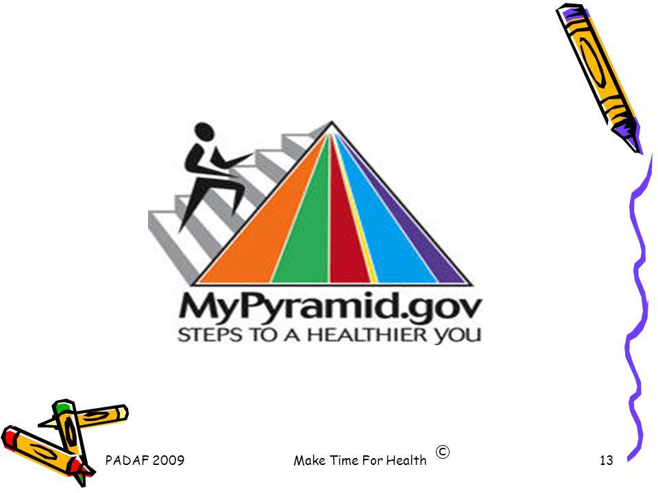 PADAF 2009Make Time For Health13 ©