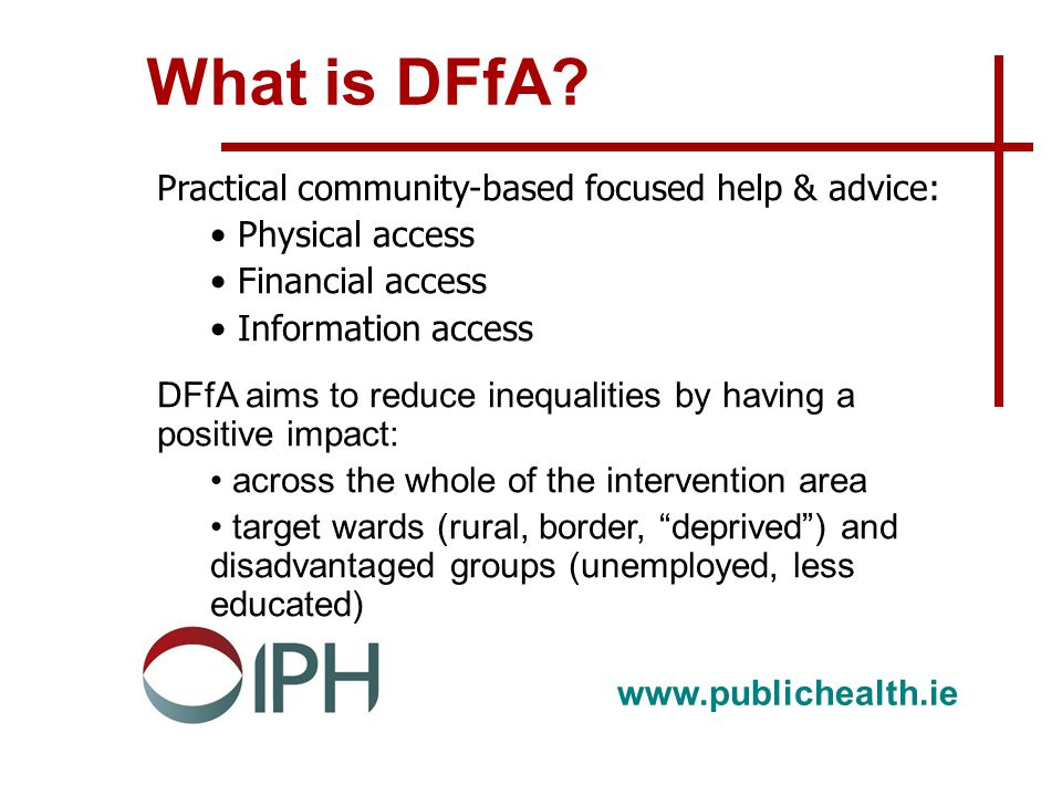 www.publichealth.ie What is DFfA.