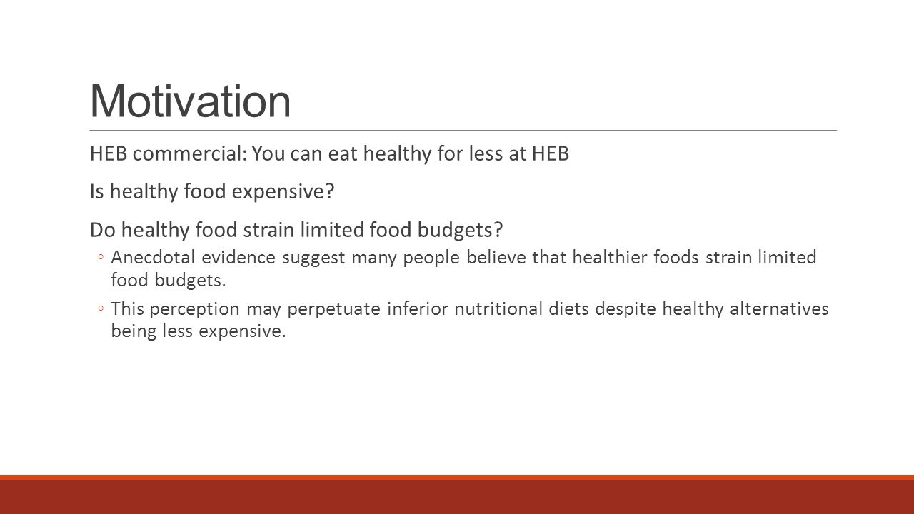 Motivation HEB commercial: You can eat healthy for less at HEB Is healthy food expensive.