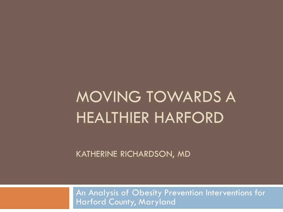 Acknowledgements  Capstone project for Master of Public Health, Johns Hopkins Bloomberg School of Public Health (JHSPH)  Harford County  Susan Kelly, Russ Moy, Kathy Kraft, and Bari Klein  JHSPH  Beth Resnick and Sara Bleich