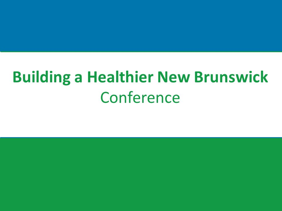 Building a Healthier New Brunswick Conference