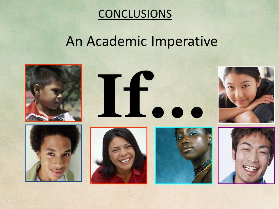 An Academic Imperative If… CONCLUSIONS