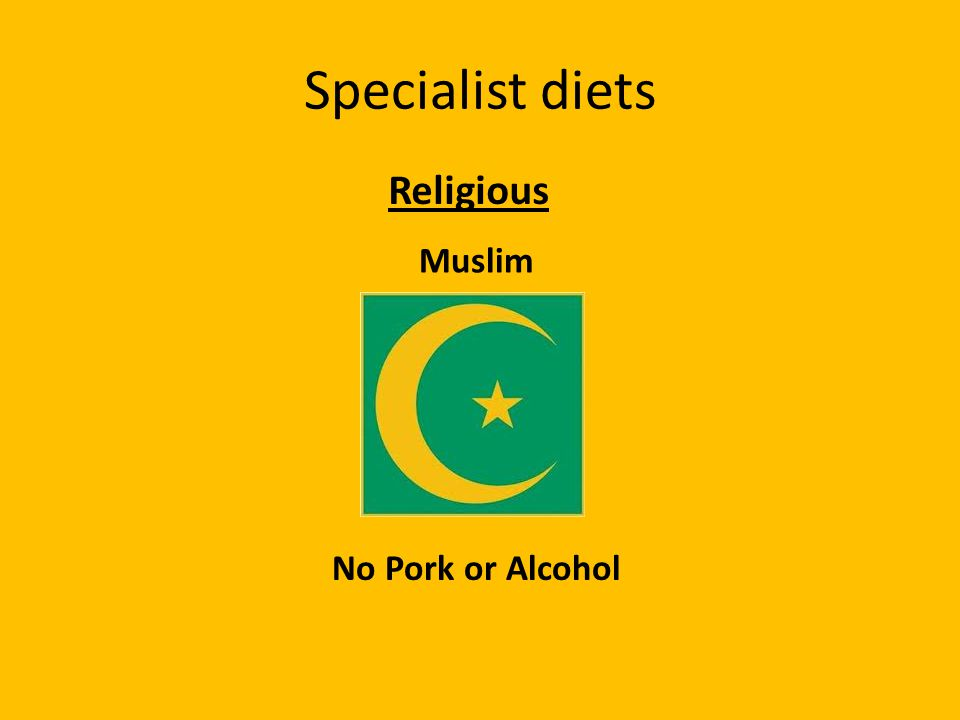 Specialist diets Religious Muslim No Pork or Alcohol