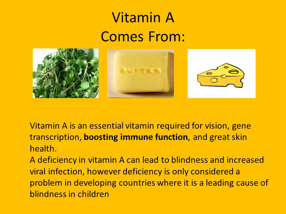 Vitamin A Comes From: Vitamin A is an essential vitamin required for vision, gene transcription, boosting immune function, and great skin health. A de