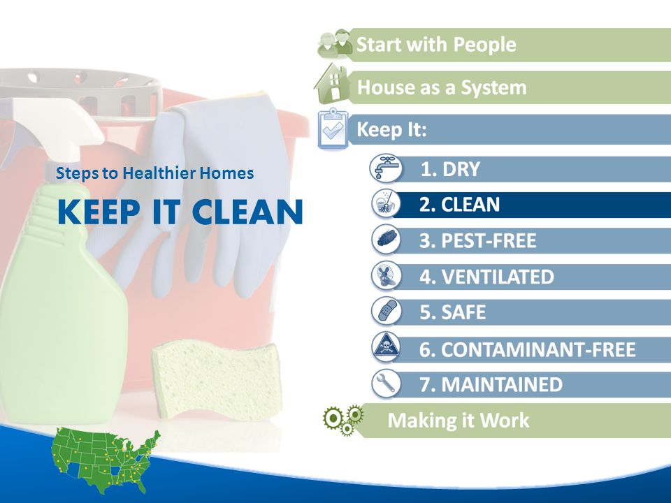 1 KEEP IT CLEAN Steps to Healthier Homes