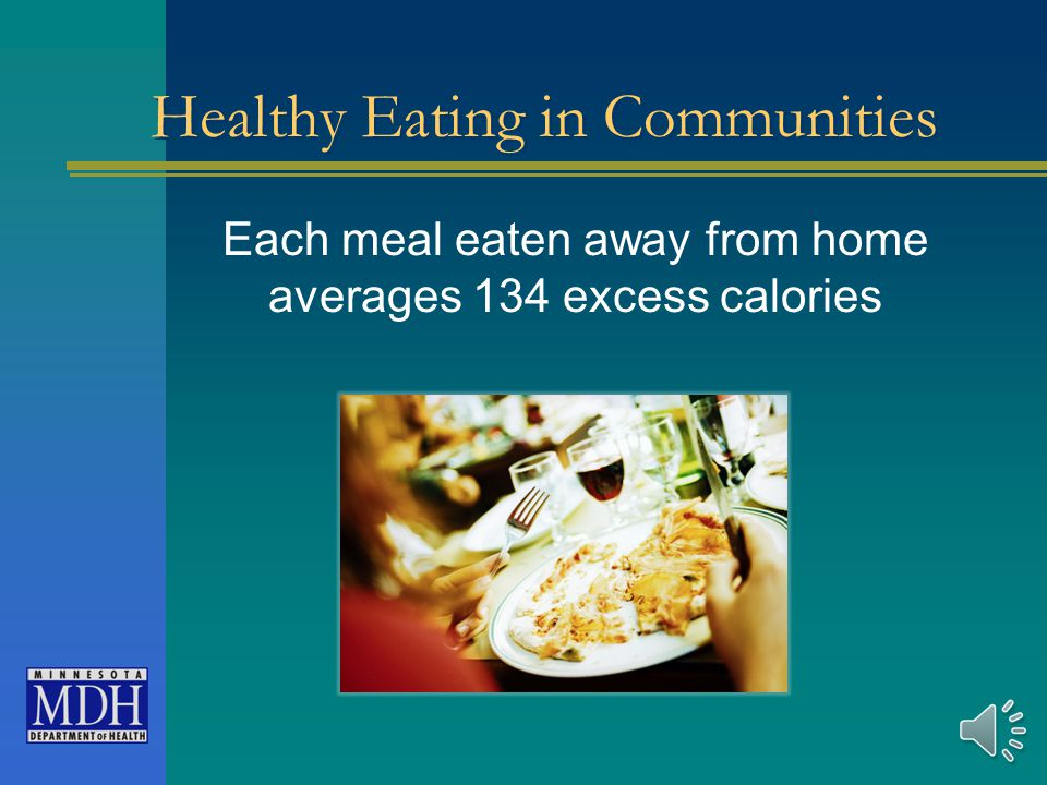 Food eaten away from home is a contributing factor to poor diet quality and obesity.