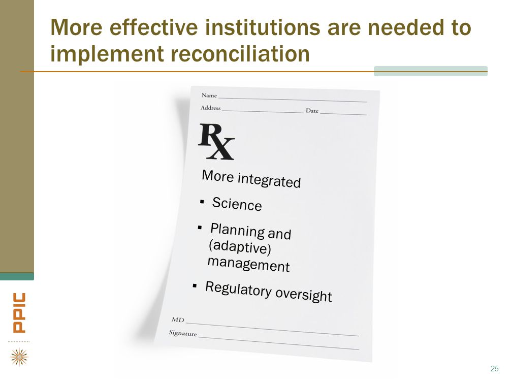 More effective institutions are needed to implement reconciliation 25 More integrated  Science  Planning and (adaptive) management  Regulatory over