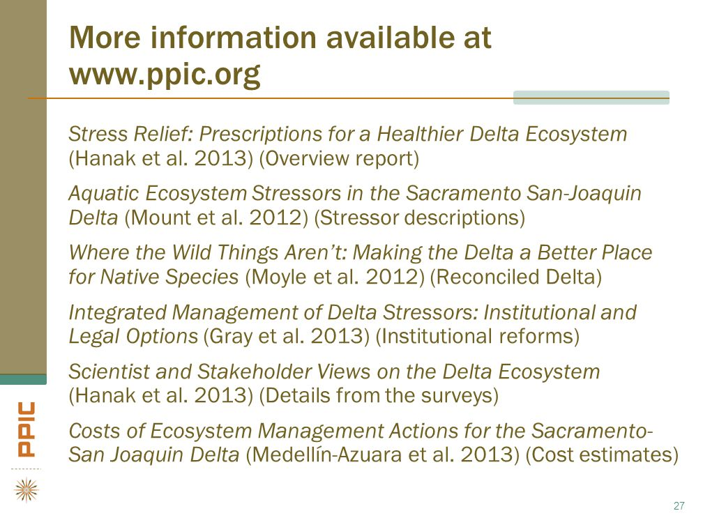 More information available at www.ppic.org Stress Relief: Prescriptions for a Healthier Delta Ecosystem (Hanak et al. 2013) (Overview report) Aquatic
