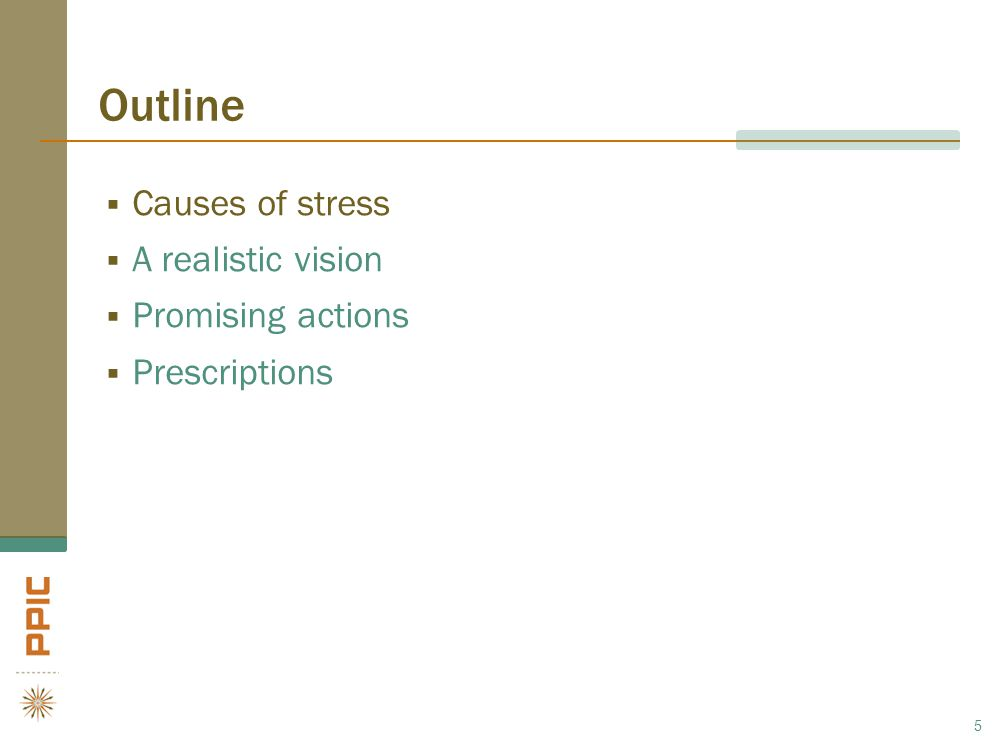 Outline  Causes of stress  A realistic vision  Promising actions  Prescriptions 5