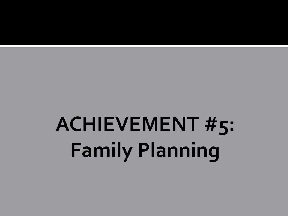 ACHIEVEMENT #5: Family Planning